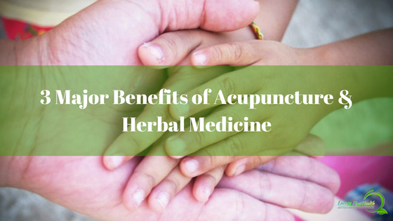 3 Major Benefits of Acupuncture and Herbal Medicine